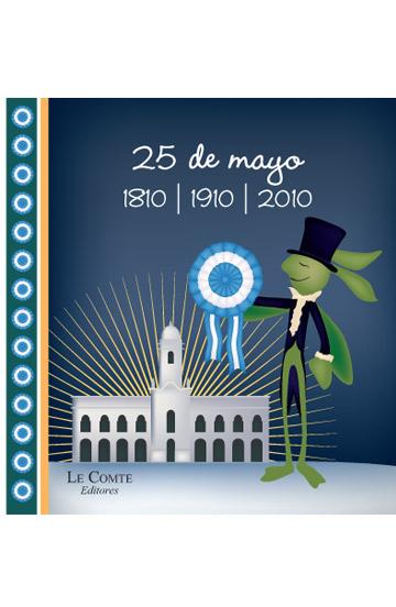 25 de Mayo 1810-1910-2010