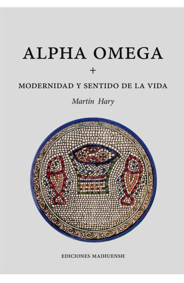 Alpha omega + modernidad y sentido de la vida