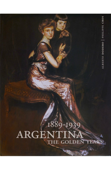 1889-1939 Argentina, the golden years