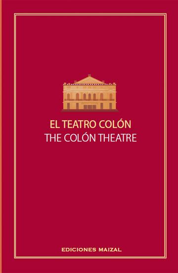 El Teatro Colón / The Colón Theatre (tapa blanda)