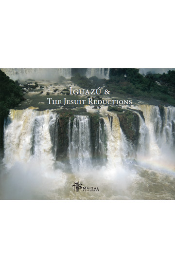Iguazu & the Jesuit Reductions