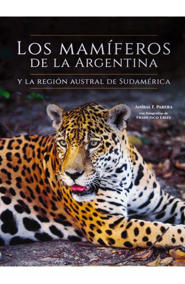 Los mamíferos de la Argentina y la región austral de Sudamérica