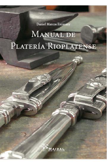 Manual de platería rioplatense