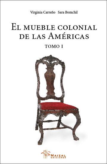 El mueble colonial de las Américas Tomo 1