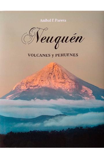 Neuquén. Volcanes y Pehuenes