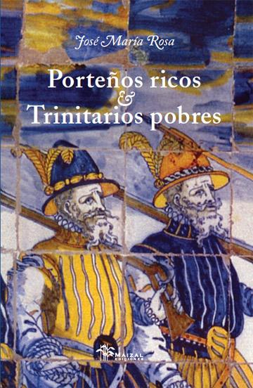 Porteños ricos y trinitarios pobres